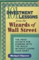 101 investment lessons from the wizards of wall street by Michael Sincere