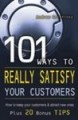 101 ways to really satisfy your customers by Andrew Griffiths