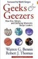 Geeks $ geezers by Warren G. Bennis & Robert J. Thomas