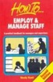 How to employ & manage staff by Wendy Wyatt